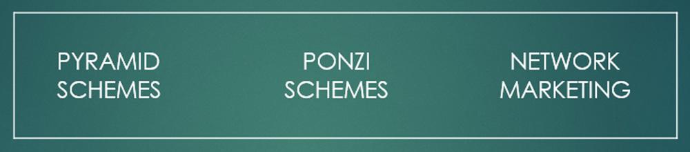 Pyramid, Ponzi, Network Marketing